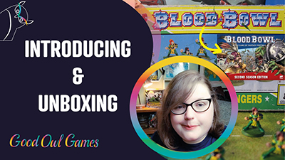 Introducing and Unboxing Blood Bowl: Second Season Edition